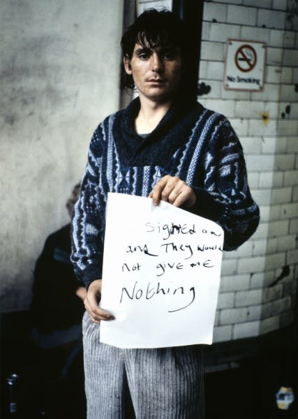 Gillian Wearing, I Signed On and They Would Not Give Me Nothing from Signs that say what you want them to say and not Signs that say what someone else wants you to say, 1992–1993