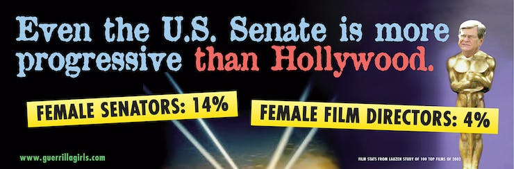 Guerrilla Girls, Even the US Senate Is More Progressive Than Hollywood Billboard