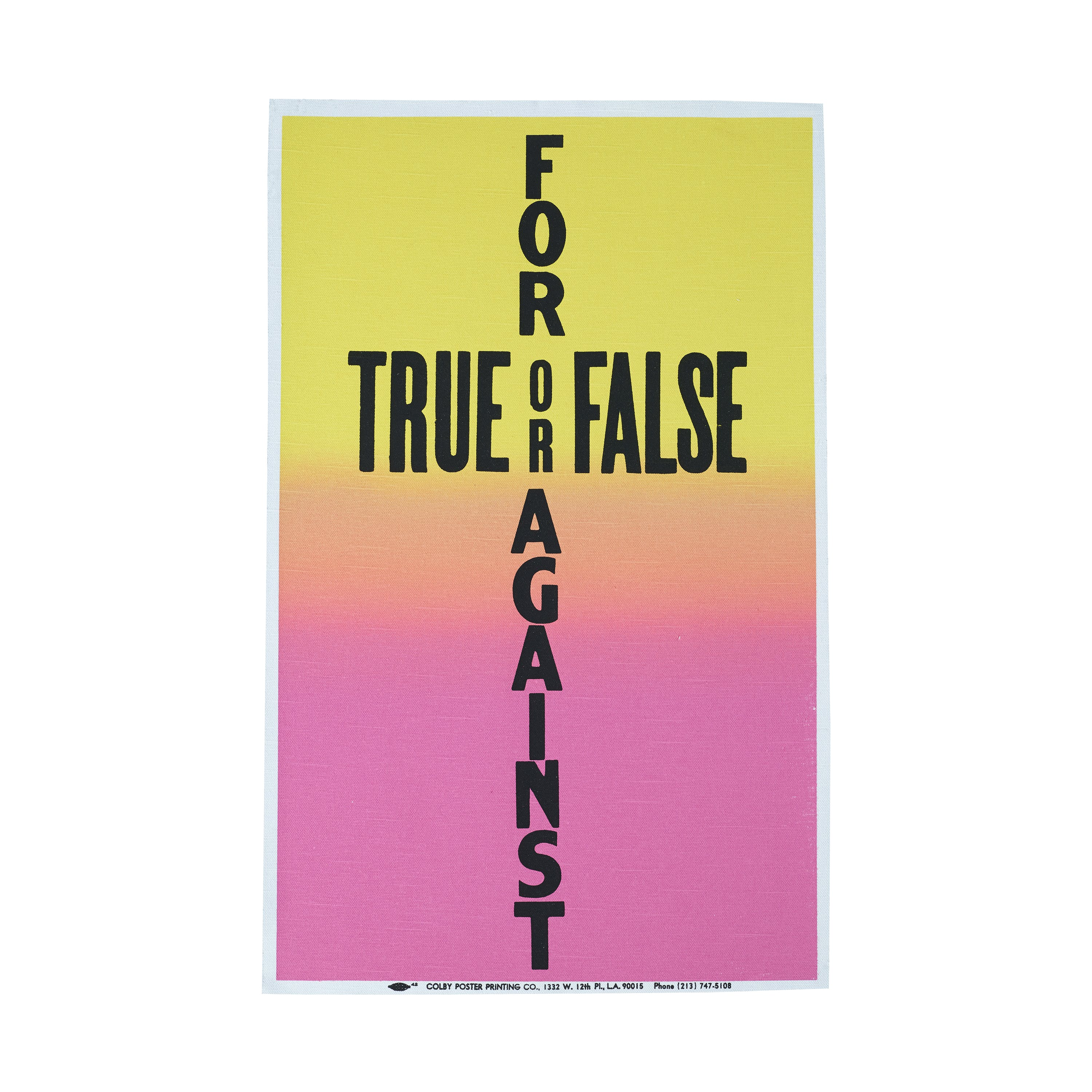Allen Ruppersberg, Poster Object (True or False For or Against), 1988