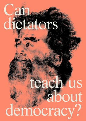 Can dictators teach us about democracy?