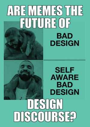 Are Memes the future of design discourse?
