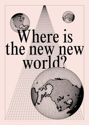 Where is the new new world?