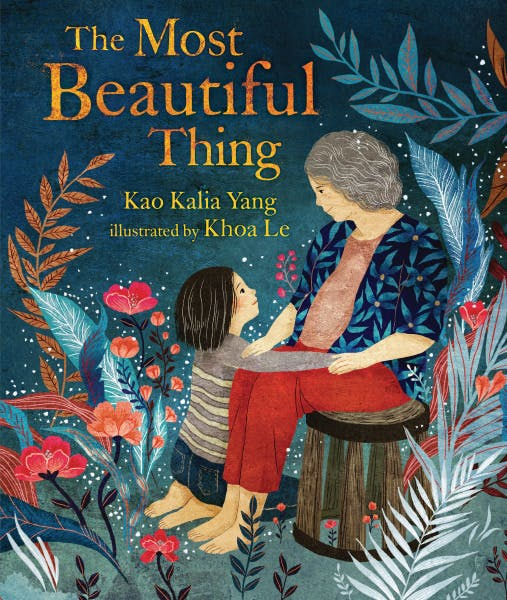 The Most Beautiful Thing, by Kao Kalia Yang, illustrated by Khoa Le