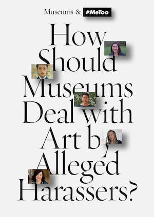 How Should Museums Deal with Art by Alleged Harrassers?